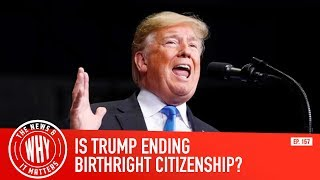 Trump's Executive Order to End Birthright Citizenship - The News & Why It Matters Ep. 157