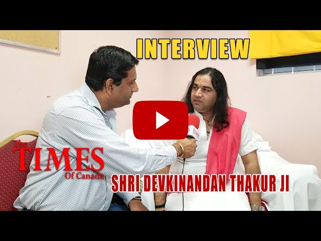 Shri Devkinandan Thakur Ji in Interview with The Times of Canada