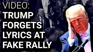 """VIDEO: Trump Unable to Remember Words to """"God Bless America"""" at Fake Rally"""