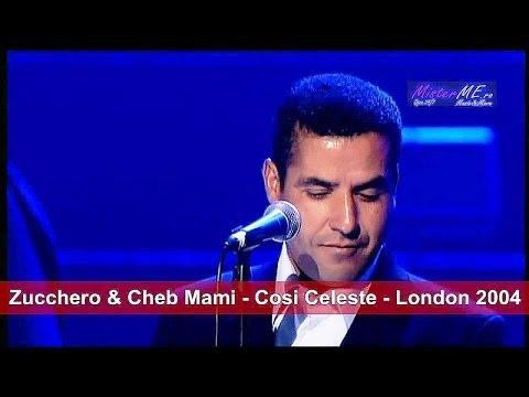 Zucchero & Cheb Mami - Cosi Celeste - London 2004