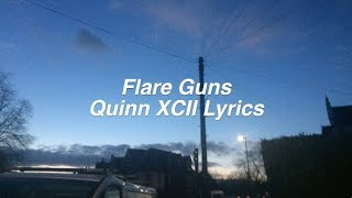 Flare Guns Quinn XCII ft Chelsea Cutler Lyrics