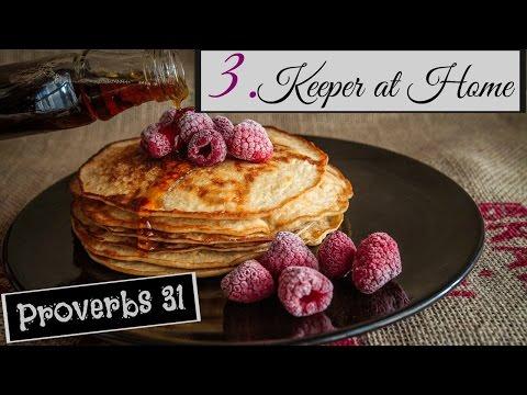 Homemaking || Proverbs 31 Series