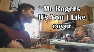 It's You I Like - Mr. Rogers Cover