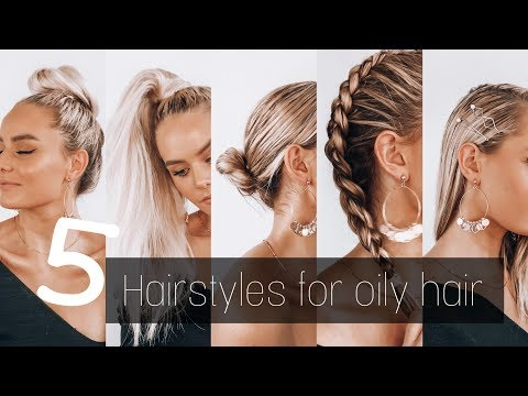 5 Hairstyles for OILY hair | Everyday hairstyles | SAYLA DEAN - YouTube