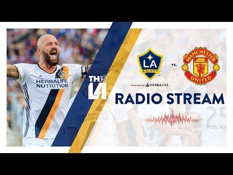 LIVE RADIO: LA Galaxy vs. Manchester United | July 15, 2017