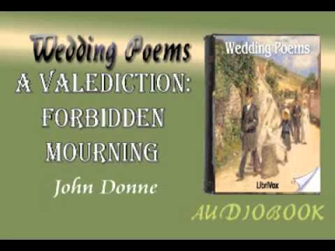 a valediction forbidding mourning 2 A valediction forbidding mourning as virtuous men pass mildly away, and whisper to their souls to go, whilst some of their sad friends do say, now his breath goes, and some say, no so let us melt, and make no noise, 5 no tear-floods, nor sigh-tempests move.