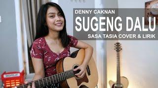 SUGENG DALU - DENNY CAKNAN ( SASA TASIA COVER & LIRIK )