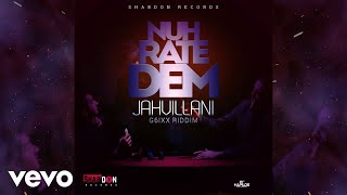 Jahvillani - Nuh Rate Dem (Official Audio)