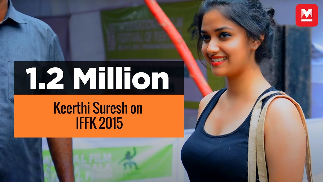Keerthi Suresh on IFFK 2015 | Manorama Online - YouTube