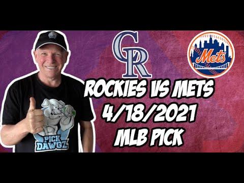 Colorado Rockies vs New York Mets 4/18/21 MLB Pick and Prediction MLB Tips Betting Pick