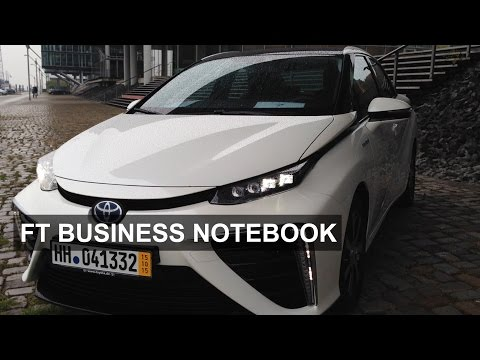 Toyota and the hydrogen economy | FT Business Notebook
