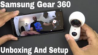 Samsung Gear 4k VR 360 Unboxing and Setup/Compare to LG 360 + Video Sample Verizon