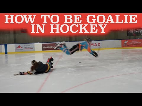 HOW TO BE A GOALIE IN HOCKEY !!!