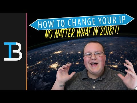 how-to-change-your-ip-address-no-matter-what-in-2018