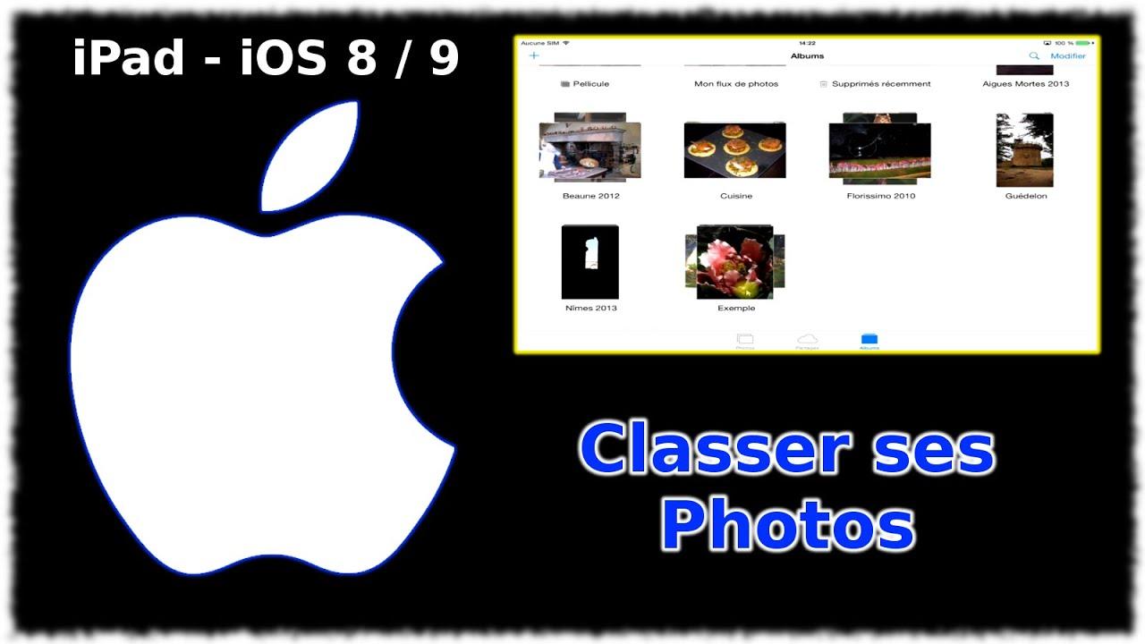Comment Classer Ses Cd Audio tuto ipad - classer les photos