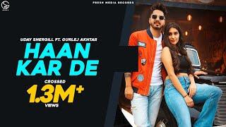 Haan Kar De Gurlej Akhtar Uday Shergill Gurlej Akhtar Free MP3 Song Download 320 Kbps