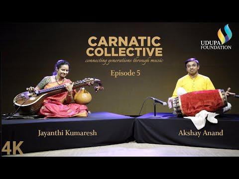 Udupa Foundation | Carnatic Collective | Episode 5 | Kriti | Dr. Jayanthi Kumaresh | Akshay Anand
