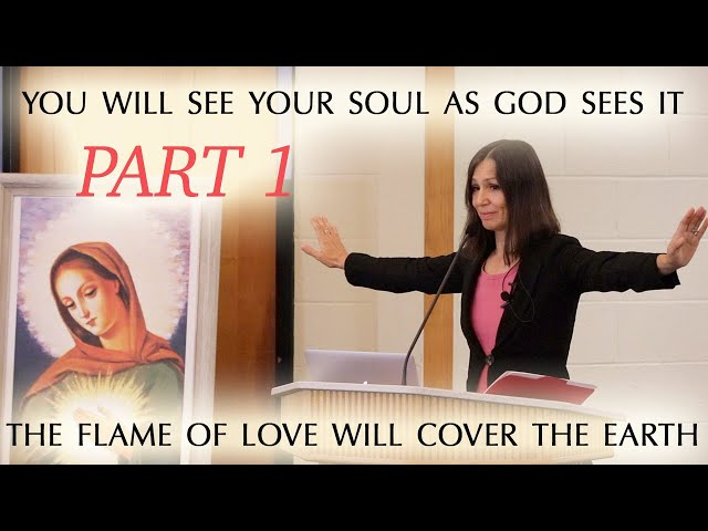 The Illumination of Conscience and the Flame of Love. A Retreat Talk by Christine Watkins, Part 1.