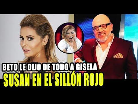 SUSAN OCHOA ESTARA EN EL SILLON ROJO Y BETO ORTIZ CALIFICA A GISELA