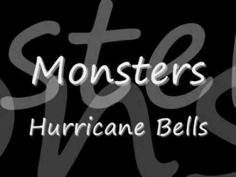 Hurricane Bells- Monsters *Lyrics*