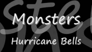Hurricane Bells- Monsters *Lyrics*