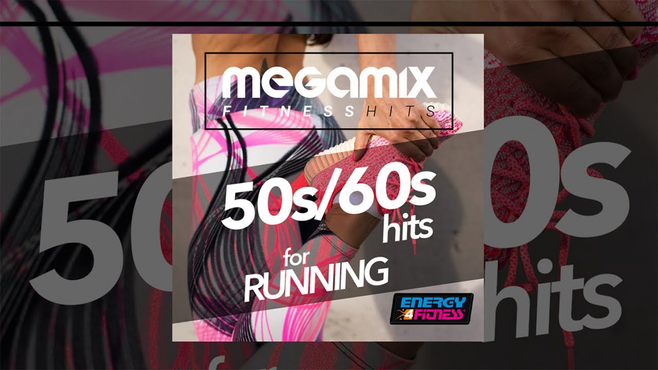 E4f Megamix Fitness 50 S 60 S Hits For Running Fitness Music 2018 Youtube