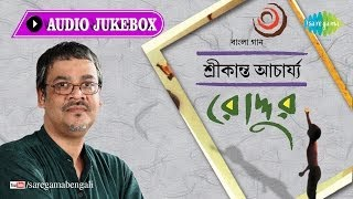 Roddur | Jaay Jaay Din | Srikanto Acharya | Bengali Songs Audio Jukebox