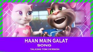 Haan Main Galat - Love Aaj Kal | Kartik, Sara | Pritam | Arijit Singh | Shashwat talking tom version