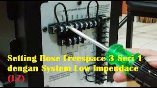 setting Bose Freespace 3 Seri 1 dengan System Low Impendace