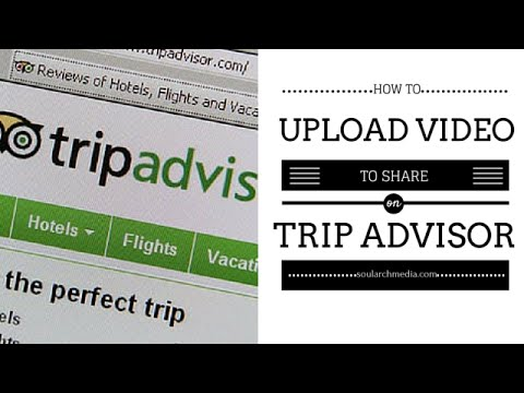 How To Add Video To Your TripAdvisor Listing