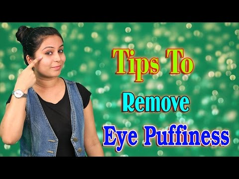 Tips To Remove Eye Puffiness