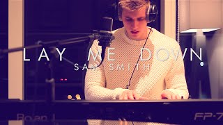 Lay Me Down - Sam Smith cover by Jamie Walker