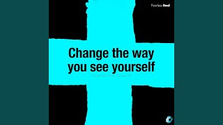 Change the Way You See Yourself (Inspirational Speech)