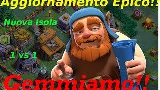 [GEMMIAMO 1K GEMME!]AGGIORNAMENTO EPICO!! CLASH OF CLANS TORNA IN VITA!! CON TANTE NOVITA!