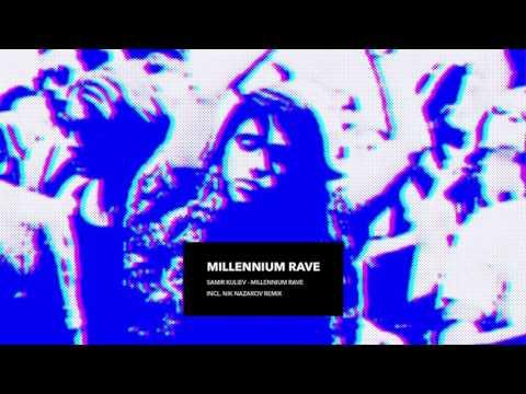 Samir Kuliev - Millennium Rave (Nik Nazarov Remix)