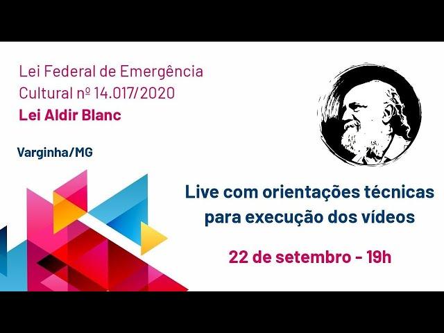 Orientações técnicas para execução dos vídeos - Lei Aldir Blanc