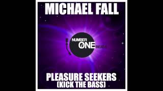 Michael Fall - Pleasure Seekers (Kick The Bass) YouTube Edit