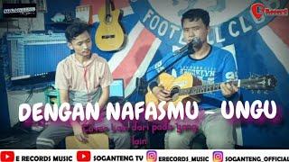 Dengan NafasMu - Ungu (Cover By Soganteng)