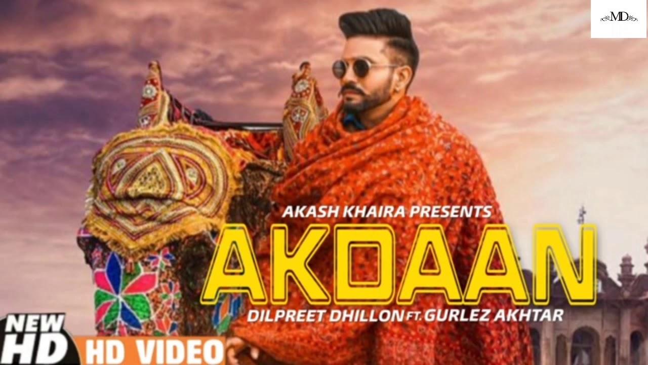 Akdaan ( Official Song ) Dilpreet Dhillon Ft. Gurlez