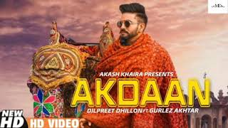 Akdaan Dilpreet Dhillon Gurlej Akhtar Free MP3 Song Download 320 Kbps