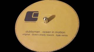 Dubbyman - Ocean in Motion (Original)