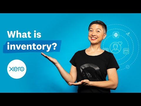 What is inventory? Why do inventory accounting? | Small Business Guides | Xero
