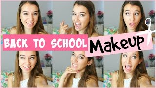 Back To School Makeup Tutorials: Middle & High School!