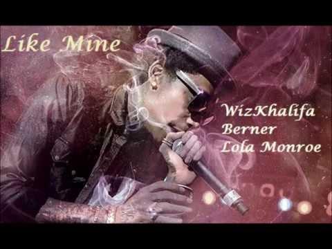 Like Me- Wiz Khalifa, Berner, Lola Monroe