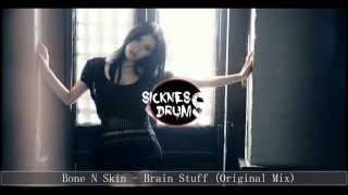 [Drumstep] Bone N Skin - Brain Stuff (Original Mix)
