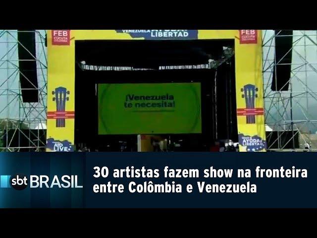 30 artistas fazem show na fronteira entre Colômbia e Venezuela | SBT Brasil (22/02/19)