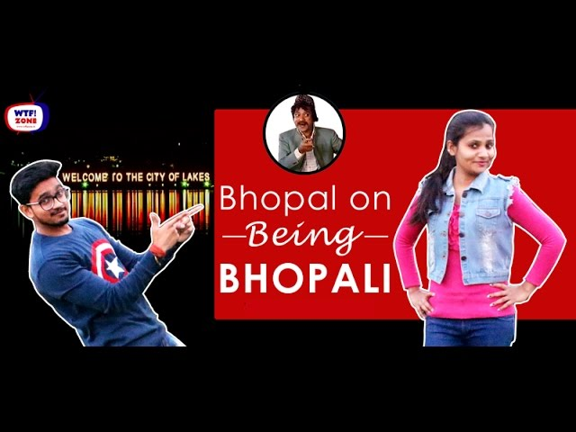 Bhopal on Being Bhopali || Street Interview || WTF ZONE