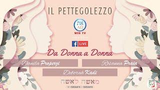 IL PETTEGOLEZZO - Rosanna Praia - Danila Properzi - Deborah Kadì - Da Donna a Donna