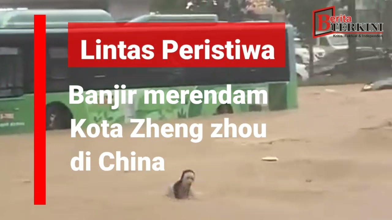 Banjir meredam ibu kota zheng zhou di china