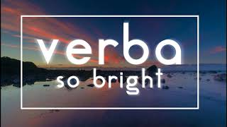 Verba - So bright ( 2019 )
